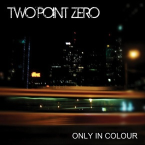 Two Point Zero - Only in Colour